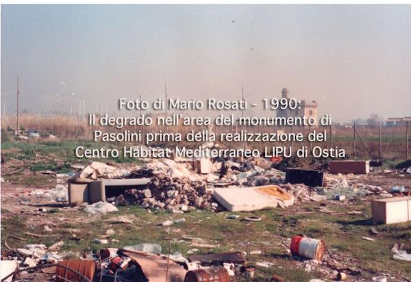1990, il degrado dell'area del monumento a Pasolini prima dell'intervento del Centro Habitat Mediterraneo